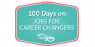 100 days on jobs for career changers BORDER