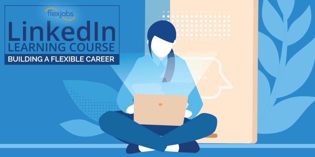 Building a Flexible Career: LinkedIn Learning Course