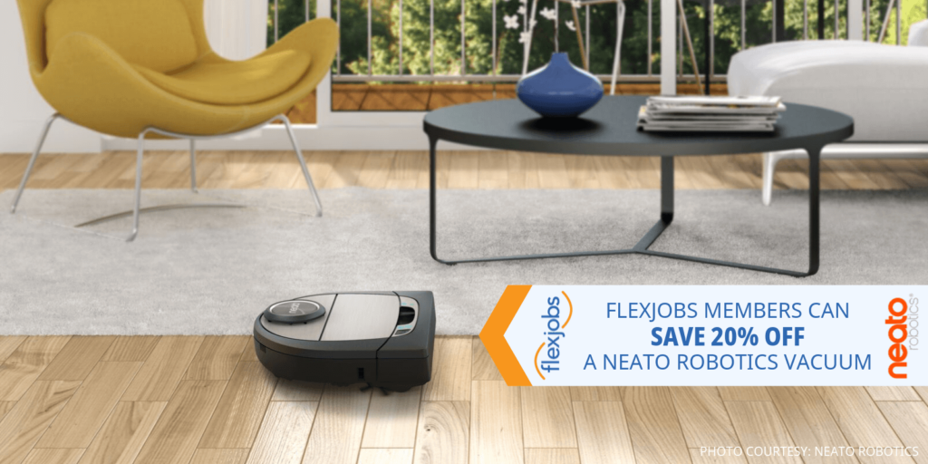 FlexJobs Members save on Robotic Vacuums from Neato Robotics