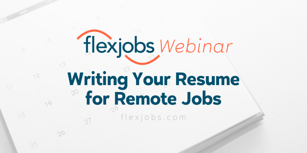 Webinar Recording Writing Your Resume For Remote Jobs Flexjobs