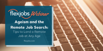 Ageism and the Remote Job Search: Tips to Land a Remote Job at Any Age (Webinar Recording)