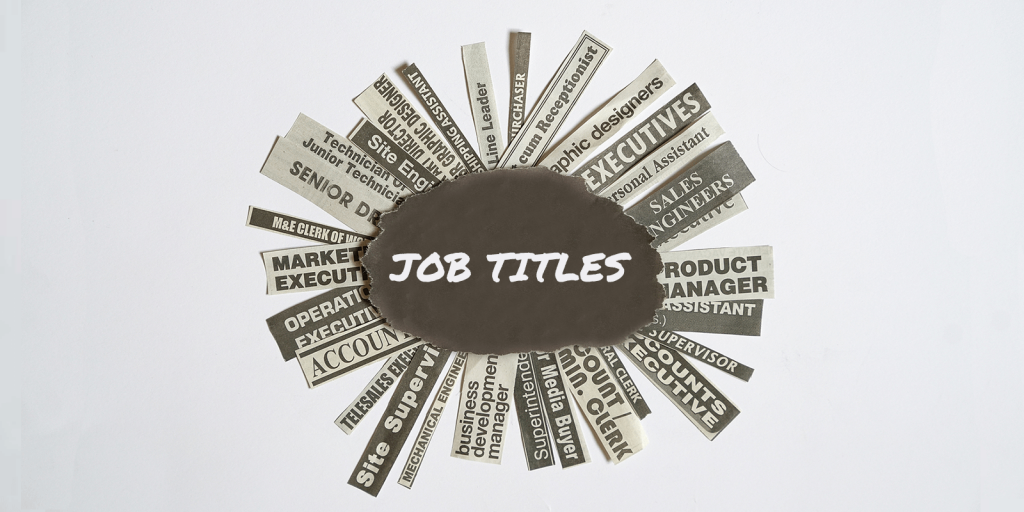 Do Job Titles Matter and Can They Help or Hurt Your Career?