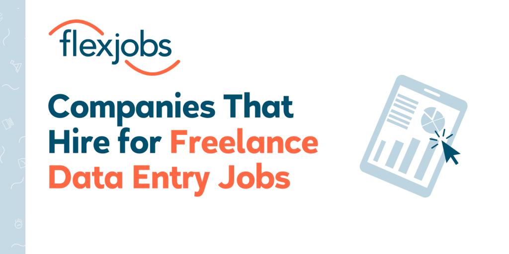 10 Companies That Hire For Freelance Data Entry Jobs Flexjobs